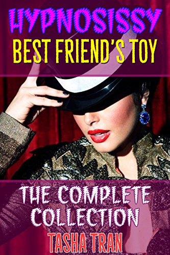 Hypnosissy - Best Friend's Toy - Collection: The Feminization of Sheri (English Edition)
