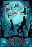Bite Me, Baby (Wicked Good Witches Book 7)
