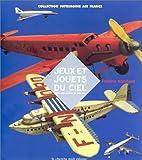 echange, troc Frédéric Marchand - Jouets du ciel : jeux et jouets Air France