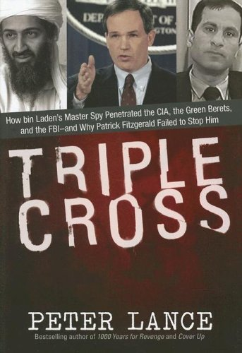 Image for Triple Cross: How bin Laden's Master Spy Penetrated the CIA, the Green Berets, and the FBI--and Why Patrick Fitzgerald Failed to Stop Him