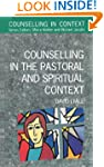 Counselling in the Pastoral and Spiri...