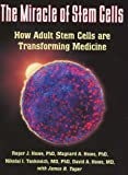 img - for The Miracle of Stem Cells: How Adult Stem Cells Are Transforming Medicine book / textbook / text book