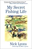 My Secret Fishing Life (080213842X) by Lyons, Nick
