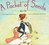 A Packet of Seeds (0060090898) by Deborah Hopkinson