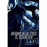 Behind Blue Eyes ~ T.L. Schaefer