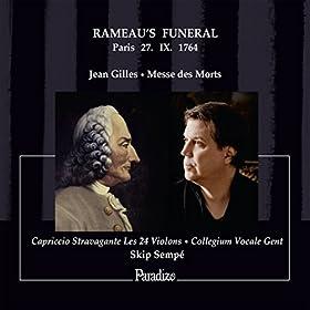 Jean Gilles: Messe des Morts - Rameau's Funeral, Paris, 27. IX. 1764