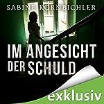 Im Angesicht der Schuld | Sabine Kornbichler