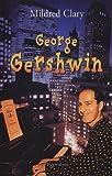 echange, troc Mildred Clary - George Gershwin : Une rhapsodie américaine