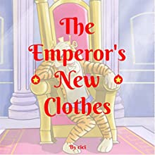 The Emperor's New Clothes Audiobook by  ci ci Narrated by Rick Vyper