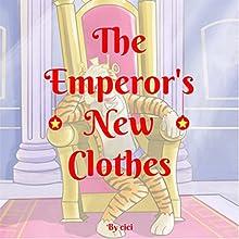 The Emperor's New Clothes | Livre audio Auteur(s) :  ci ci Narrateur(s) : Rick Vyper