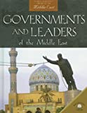 Governments And Leaders of the Middle East (World Almanac Library of the Middle East)