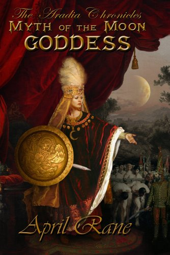Book: Myth of the Moon Goddess - The Aradia Chronicles, Books One, Two and Three by April Rane