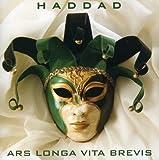 Ars Longa Vita Brevis by Haddad (2004-04-12)