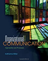 Organizational Communication: Approaches and Processes, 6th Edition ebook download