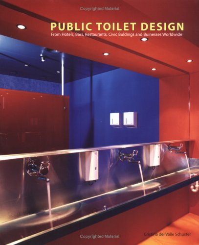 Public Toilet Design: From Hotels, Bars, Restaurants, Civic Buildings and Businesses Worldwide (Trends in Architecture) (English, French and Italian Edition)