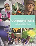 img - for Cornerstone Creating Sucess Through Positive Change 6th Edition (College 101: A Custom Edition for Moraine Valley Community College) book / textbook / text book