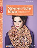 Statement-Tücher häkeln: Loops, Schals & Tücher für deinen Style!