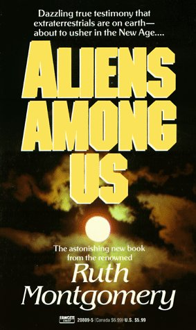 Aliens Among Us, Ruth Montgomery