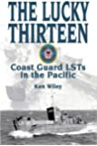 LUCKY THIRTEEN: D-Days in the Pacific with the U.S. Coast Guard in World War II