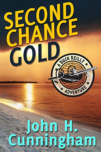 Here's your second chance to discover John H. Cunningham's Second Chance Gold (Buck Reilly Adventure Series Book 4) – Kindle Nation Daily General Fiction Book of The Month