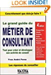 Le Grand guide du m�tier de consultan...