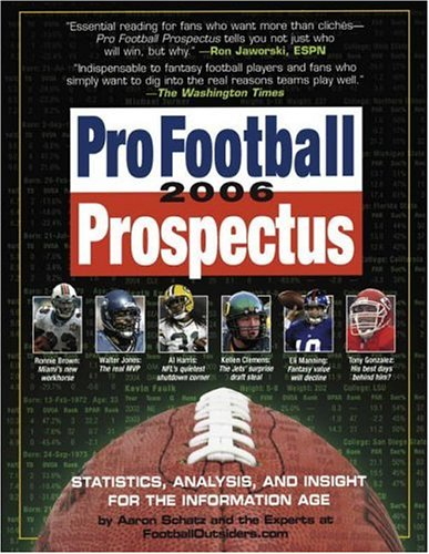 Pro Football Prospectus 2006: Statistics, Analysis, and Insight for the Information Age (Pro Football Prospectus compare prices)