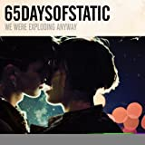 We Were Exploding Anyway by 65daysofstatic (2010-04-26)