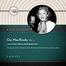 Our Miss Brooks, Vol. 2: The Classic Radio Collection Radio/TV Program by  CBS Radio - producer,  Hollywood 360 Narrated by Eve Arden, Gale Gordon
