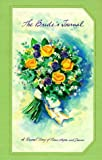 Bride's Journal: A Personal Diary of Plans, Hopes, and Dreams (0762402660) by Running Press