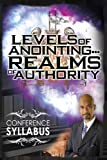 Levels of Anointing . . . Realms of Authority Conference Syllabus