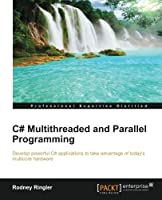 C# Multithreaded and Parallel Programming Front Cover
