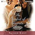 The Comfort of Favorite Things (       UNABRIDGED) by Alison Kent Narrated by Natalie Ross