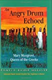 img - for An Angry Drum Echoed: Mary Musgrove, Queen of the Creeks - Mom's Choice Awards Recipient book / textbook / text book