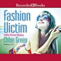 Fashion Victim Audiobook by Chloe Green Narrated by C. J. Critt
