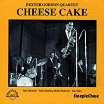 Cheese Cake / Dexter Gordon