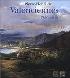 echange, troc Jean Penent, Luigi Gallo, Geneviève Lacambre, Chiara Stefani - Pierre-Henri de Valenciennes, 1750-1819 : La nature l'avait créé peintre