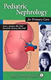 img - for Pediatric Nephrology for Primary Care book / textbook / text book