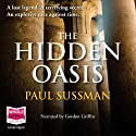 The Hidden Oasis (       UNABRIDGED) by Paul Sussman Narrated by Gordon Griffin