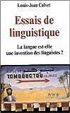 echange, troc Louis-Jean Calvet - Essais de linguistique : La langue est-elle une invention des linguistes ?