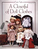 A Closetful of Doll Clothes (Creative Crafters) (094262047X) by Ionker, Rosemarie