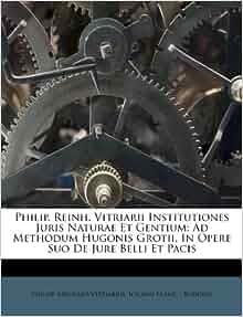 Philip Reinh Vitriarii Institutiones Juris Naturae Et