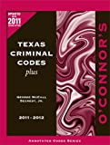 img - for O'Connor's Texas Criminal Codes Plus 2011-2012 book / textbook / text book
