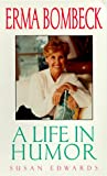Erma Bombeck: A Life in Humor (0380729350) by Susan Edwards