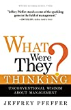 img - for What Were They Thinking?: Unconventional Wisdom About Management book / textbook / text book