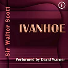 Ivanhoe (       ABRIDGED) by Walter Scott Narrated by David Warner