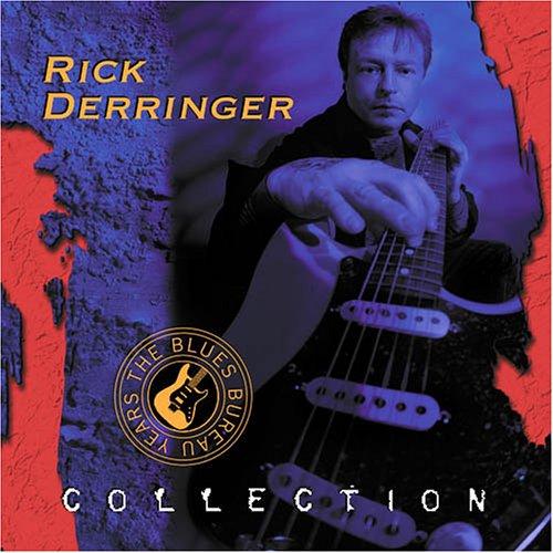 Rick Derringer - Collection: The Blues Bureau Years - Zortam Music