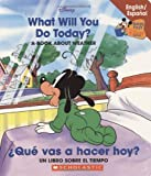 What Will You Do Today? / Que vas a hacer hoy?: What Will You Do Today/qu Vas A Hacer Hoy? (Baby's First Disney Books) (Spanish and English Edition)
