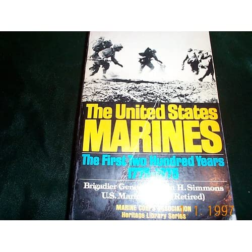 United States Marines: The First Two Hundred Years 1775-1975 Edwin H. Simmons