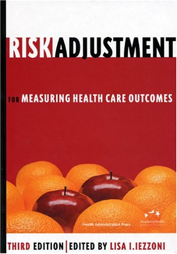 Risk Adjustment for Measuring Healthcare Outcomes, Third...