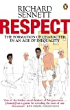 Respect: The Formation of Character in an Age of Inequality (0141007567) by Sennett, Richard